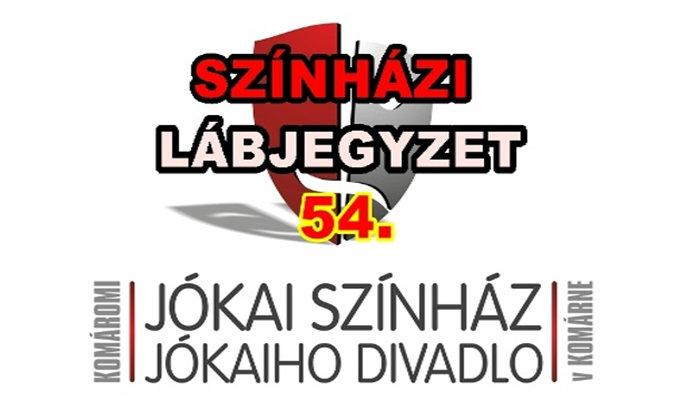 Szia Komárom - SZÍNHÁZI LÁBJEGYZET 54. – A Komáromi Jókai Színház internetes műsora