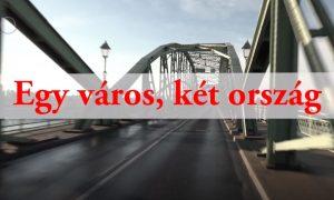 Szia Komárom - VIDEO: Nézd meg teljes egészében a Duna World-ön is bemutatott Egy város, két ország című filmet!