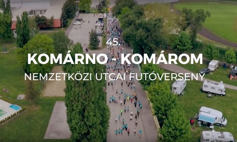Szia Komárom - VIDEÓ: Idén is lesz Komárno-Komárom futóverseny!